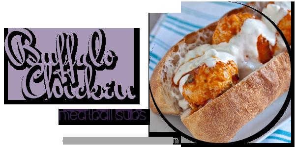Buffalo Chicken Meatball Subs