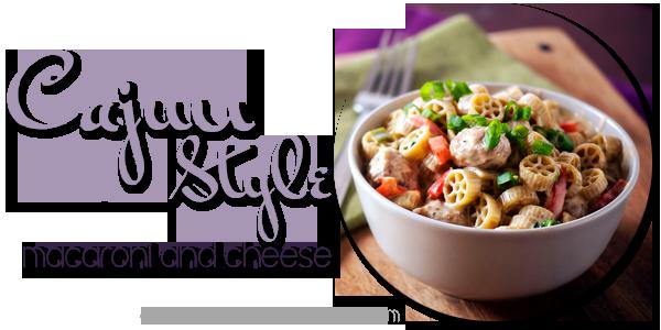 Cajun Macaroni and Cheese