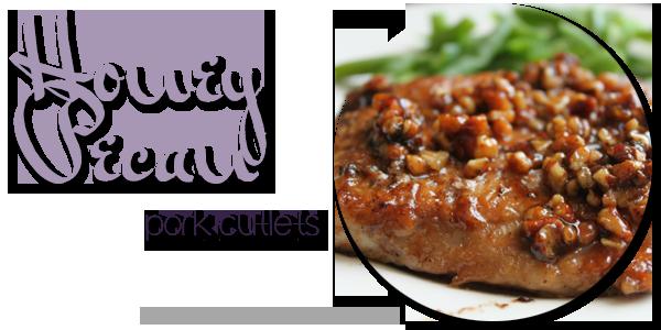 Honey Pecan Pork Cutlers